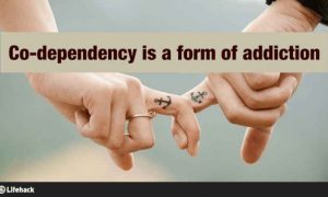 What is Codependency Source: Lifehack