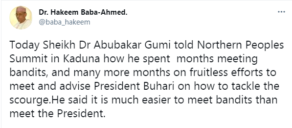 Sheikh Gumi told Northern Peoples Summit that it is much easier to meet bandits than meet Buhari - Spokesman of Northern Elders? Forum, Dr. Hakeem Baba-Ahmed says